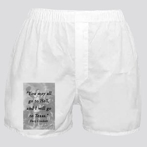 Crockett - I Will Go To Texas Boxer Shorts