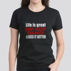 Life Is Great Hip Hop Dance M Women's Dark T-Shirt