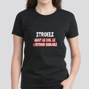 """Strokes Are Not Cool"" Women's Dark T-Shirt"