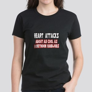 """Heart Attacks Are Not Cool"" Women's Dark T-Shirt"