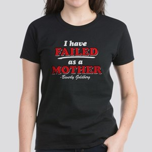 I Have Failed As A Mother Goldbergs T-Shirt
