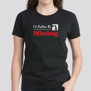 Rather Be Mining Women's Dark T-Shirt