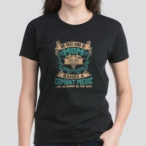 The best Kind Of Mom Raise Combat Medic Sh T-Shirt