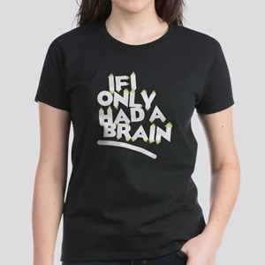 'If I Only Had a Brain' Women's Dark T-Shirt