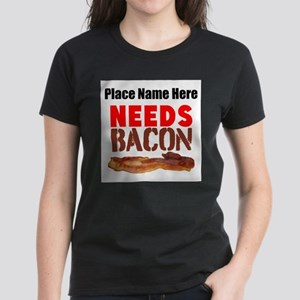 Needs Bacon T-Shirt