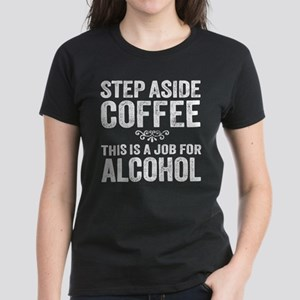 Step Aside Coffee. This Is A Job For Alcohol. T-Sh