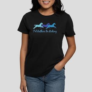 ba7e32ba I'd Rather Be Riding Women's Dark T-Shirt