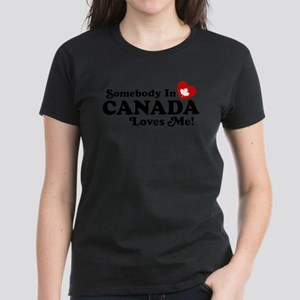 Somebody In Canada Loves Me Women's Dark T-Shirt