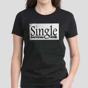 SINGLE BUT MARRIED Women's Dark T-Shirt