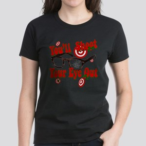 You'll shoot your eye out! T-Shirt