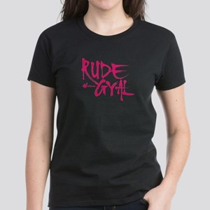 Rude Gyal Women's T-Shirt