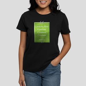Condoms Rose! Quote Women's Dark T-Shirt