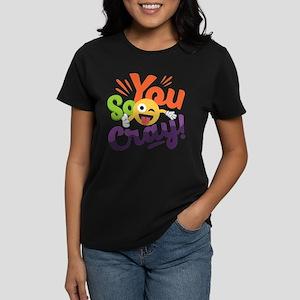 You so Cray Women's Dark T-Shirt