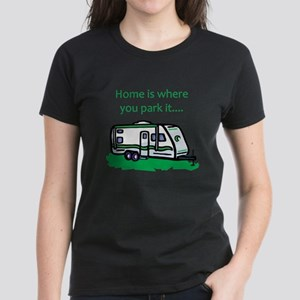 Home is where you park it Women's Dark T-Shirt