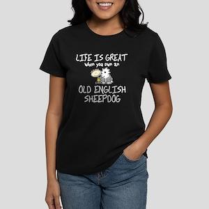 Life is Great Old English Sheepdog Women's Dark T