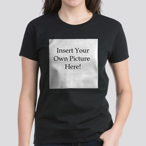 Upload your own picture Women's Dark T-Shirt