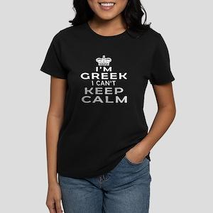I Am Greek I Can Not Keep Calm Women's Dark T-Shir
