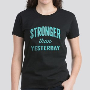 Stronger Than Yesterday Women's Dark T-Shirt