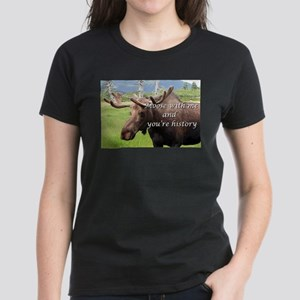 Moose with me and you're history: Alaskan T-Shirt