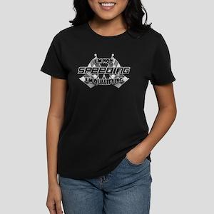 I'm Not Speeding Women's Dark T-Shirt