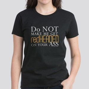 Redheaded on your Ass Women's Dark T-Shirt