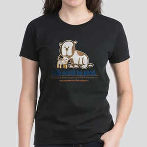 Life Could be Good T-Shirt