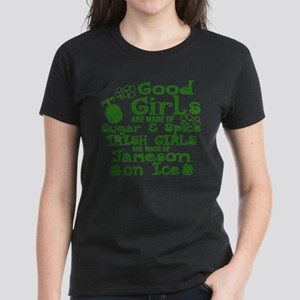Good Girls Are Made Of Sugar & Spice Irish T-Shirt
