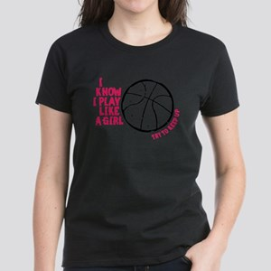 Play Basketball Like a Girl Women's Dark T-Shirt