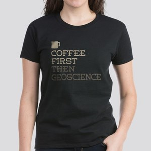 Coffee Then Geoscience T-Shirt