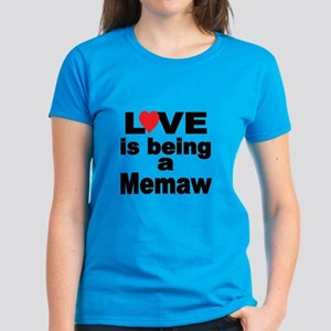 Love Is Being A Memaw T-Shirt