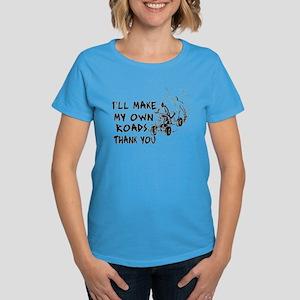 Make My Own Roads Women's Dark T-Shirt