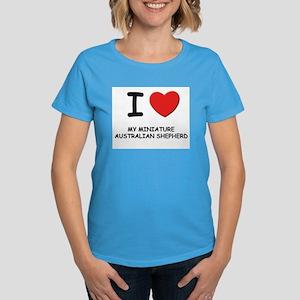 I love MY MINIATURE AUSTRALIAN SHEPHERD Women's Da