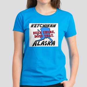 ketchikan alaska - been there, done that Women's D