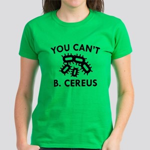 You Can't B. Cereus Women's Dark T-Shirt