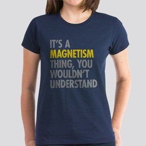 Its A Magnetism Thing Women's Dark T-Shirt