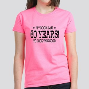 It Took Me 60 Years 60Th Birthday T-Shirt Women