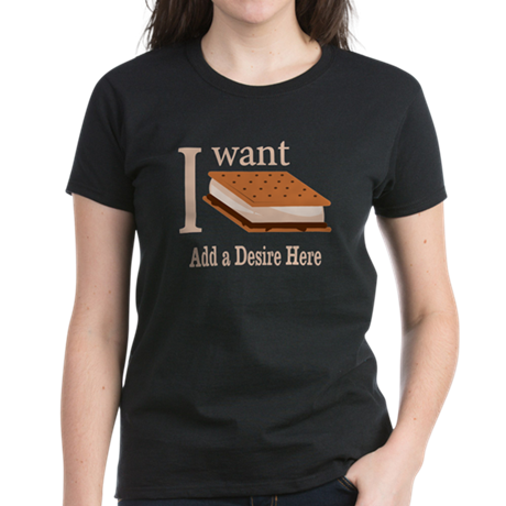 I Want Smore Add Text Women's Dark T-Shirt