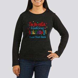 So Cute Birthday Personalized Womens Long Sleeve