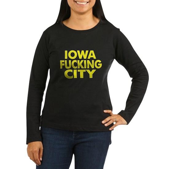 9edd0998a4393 ifc2 Women s Long Sleeve Dark T-Shirt Iowa Fucking City Women s Long ...