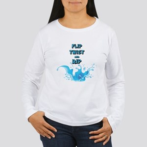 FLIP TWIST AND RIP Long Sleeve T-Shirt