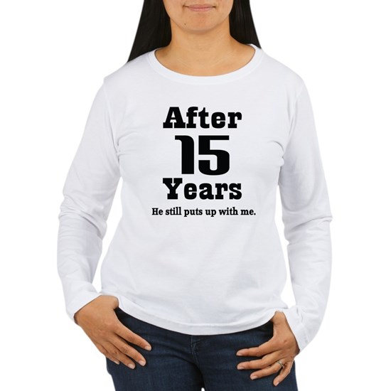 15th Anniversary Funny Quote Women\'s Long Sleeve T-Shirt
