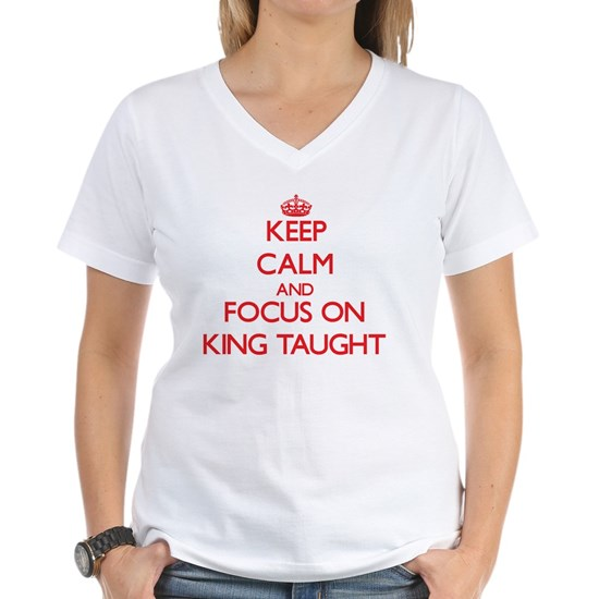 Keep Calm and focus on King Taught