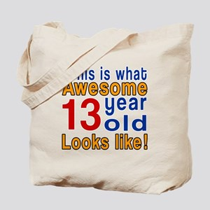 This Is What Awesome 13 Year Old Looks Li Tote Bag