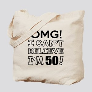 Omg I Can Not Believe I Am 50 Tote Bag