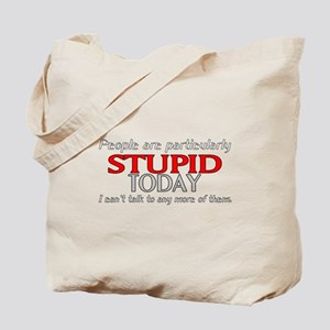 People are Stupid Quote Tote Bag