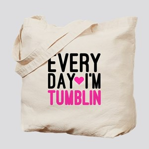 Every Day I'm Tumblin Tote Bag