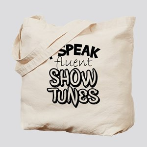 I Speak Fluent Show Tunes Tote Bag