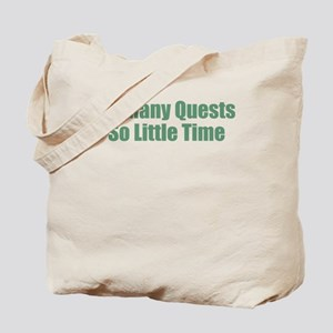 So Many Quests So Little Time Tote Bag