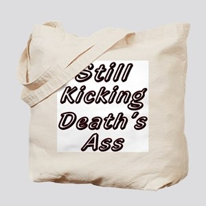 Still Kicking  Tote Bag