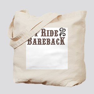 I Ride Bareback Tote Bag